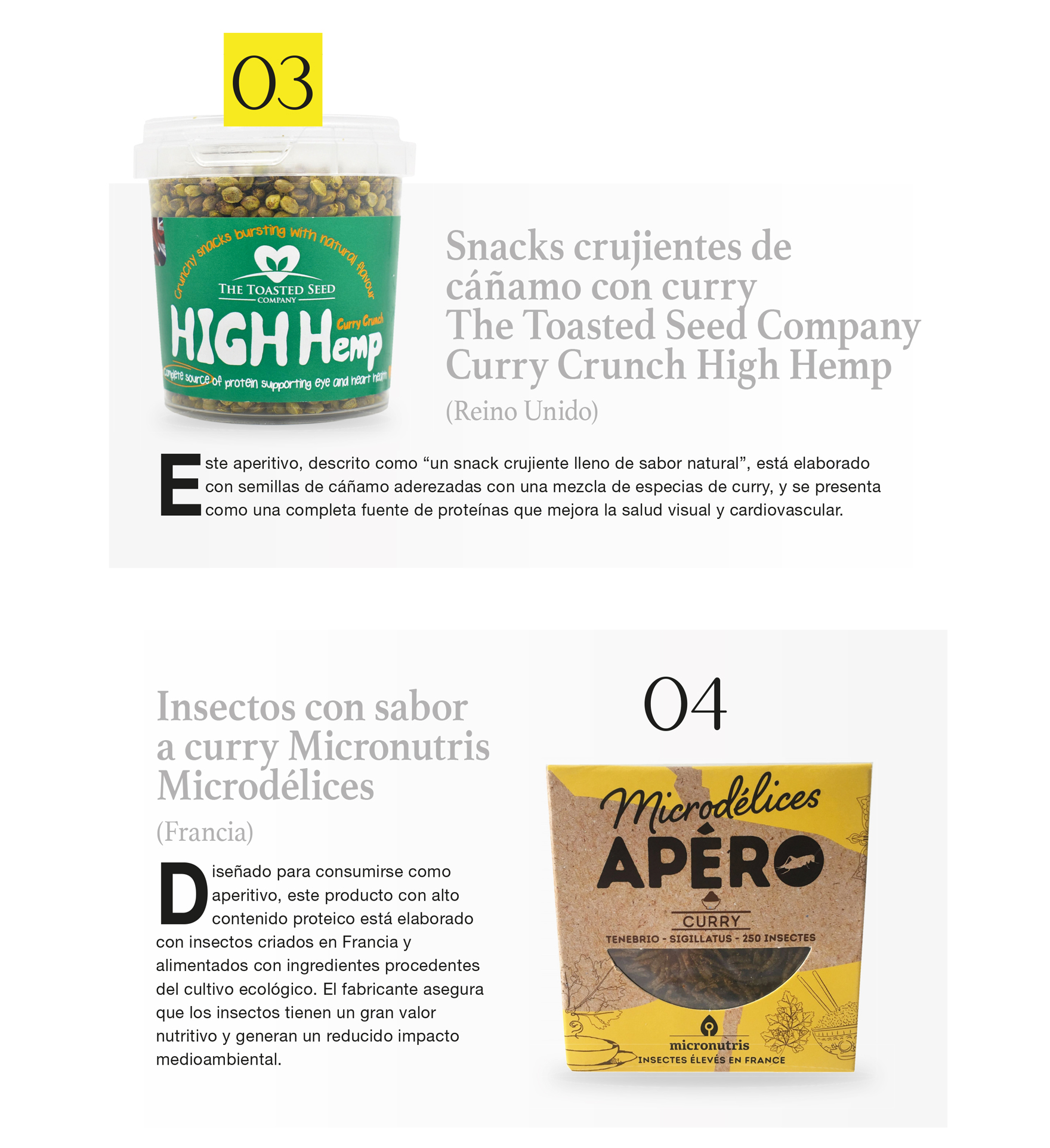 Snacks crujientes de cáñamo con curry The Toasted Seed Company Curry Crunch High Hemp (Reino Unido)  /  Insectos con sabor a curry Micronutris Microdélices (Francia)